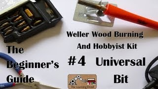 The Beginner's Guide - Universal Bit - The Weller Wood Burning And Hobbyist Kit - #4