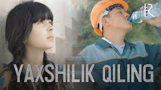 Yaxshilik qiling (ijtimoiy video) | Яхшилик килинг (ижтимоий видео)