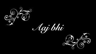 AAJ BHI