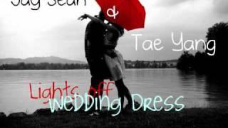 Jay Sean & Tae Yang-Lights Off & Wedding Dress Remix