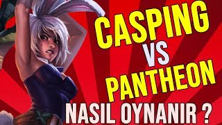 Casping | RIVEN VS PANTHEON !! EN ÇOK DÜRTEN ŞAMPİYON !! | Riven Oynanış