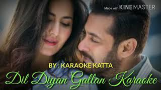 Dil Diyan Gallan Karaoke with Lyrics | Atif Aslam | Tiger Zinda Hai