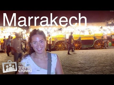 Marrakech, Morroco: Top 10 Attractions - My Travel Crowd
