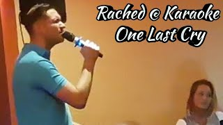 One Last Cry @ Karaoke, Cover by Rached