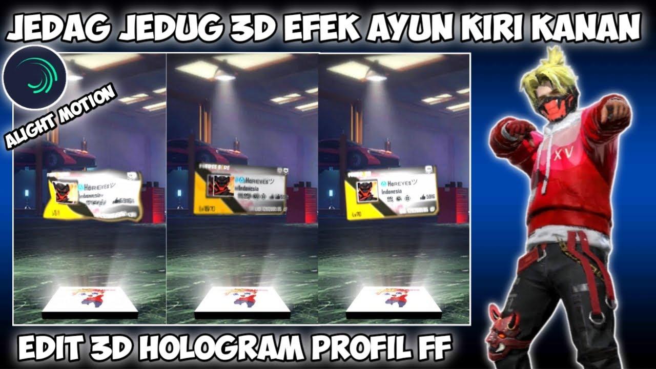 CARA EDIT JEDAG JEDUG 3D HOLOGRAM PROFIL FF EFEK AYUN KANAN KIRI DI ALIGHT MOTION