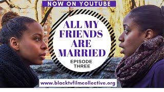 All My Friends Are Married: Episode 3