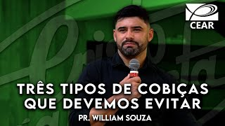 Baixar Três tipos de cobiças que devemos evitar -  Pr. William Souza