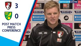 Bournemouth 3 0 Norwich City : Eddie Howe Press Conference