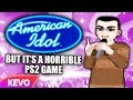 American Idol but it's a horrible PS2 game