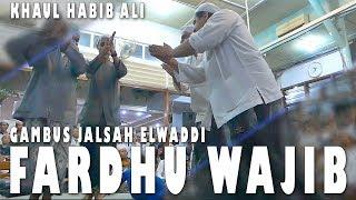 Gambus Jalsah ELWADDY - haul habib ALi Alhabsyi Solo - Fardhu Wajib