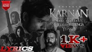 Uttradheenga yeppov -  Karnan Movie | Song lyrics HD | Dhanush | Dhee ft | Santhosh Narayanan