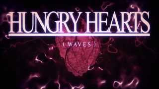 Hungry Hearts (formerly Curses) - Hungry Hearts (Waves) (Official Lyric Video)