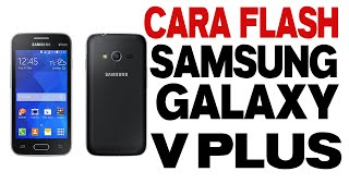 CARA FLASHING SAMSUNG GALAXY V Plus STUCK LOGO