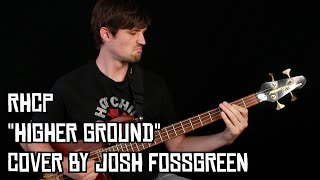 Red Hot Chili Peppers - Higher Ground (Bass Cover)