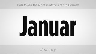 How to Say Months of the Year in German | German Lessons