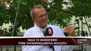 HALK TV MÜNİH'DEKİ TÜRK VATANDAŞLARIYLA BULUŞTU