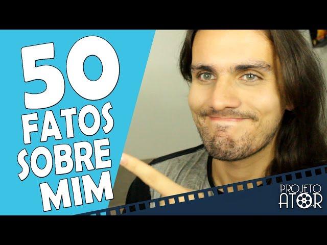 50 FATOS SOBRE MIM - SERGIO BARRETO | Projeto Ator 70