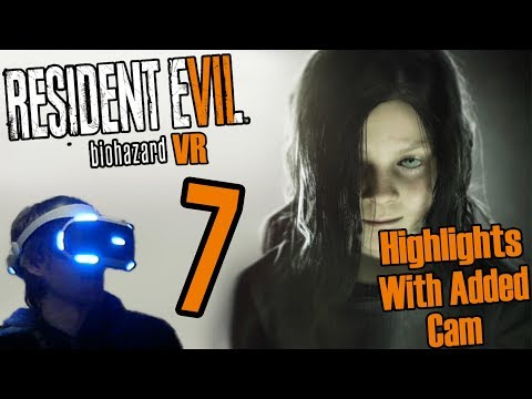 Resident EVIL 7 VR #7  Highlights with added Camera