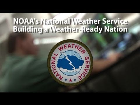 NOAA's National Weather Service: Building A Weather-Ready Nation