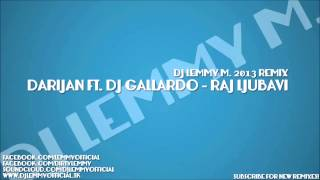 Darijan ft. DJ Gallardo - Raj ljubavi ( DJ LeMMy 2013 REMIX )
