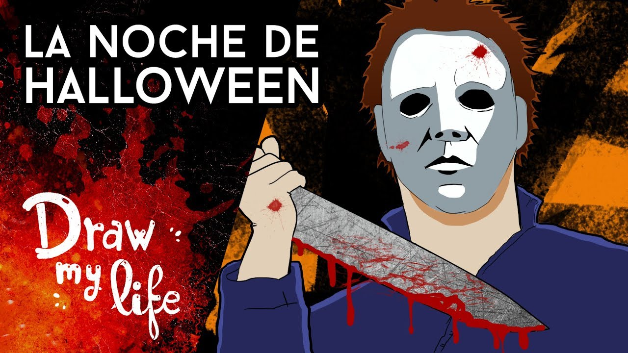 LA NOCHE DE HALLOWEEN – El regreso de Michael Myers – Draw My Life