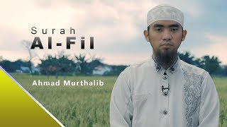Surah Al-Fil - Ahmad Murthalib