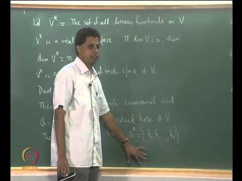 Mod-06 Lec-21 Linear Functionals. The Dual Space. Dual Basis I