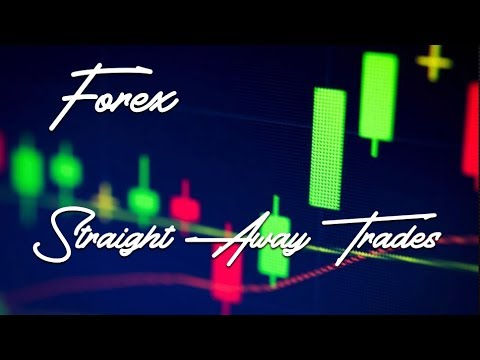What's a Straight Away Trade in Forex ?