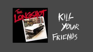 Скачать The Longshot Kill Your Friends