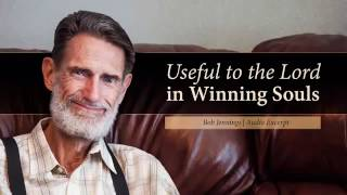 (clip) Useful to the Lord in Winning Souls by Bob Jennings