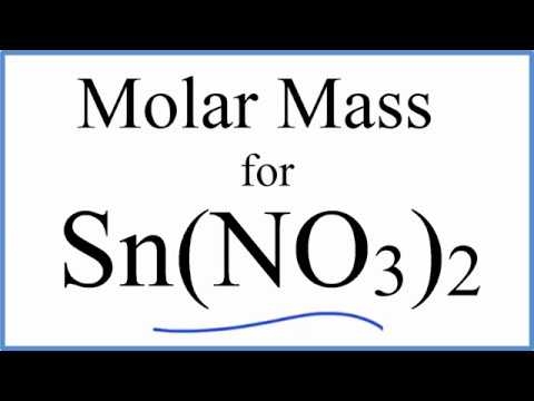 Molar Mass / Molecular Weight Of Sn(NO3)2: Tin (II) Nitrate