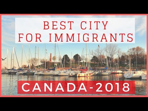 🇨🇦 Best City for Immigrants to live in Canada 2018