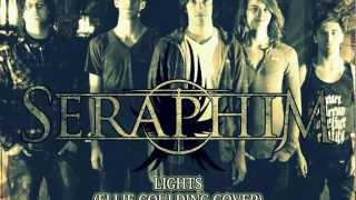 Seraphim - Lights (Ellie Goulding Cover)