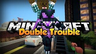 Minecraft - Double Trouble [Ep.2]