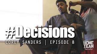 "Corey Sanders: #Decisions Ep. 8 | ""Welcome Home C"""