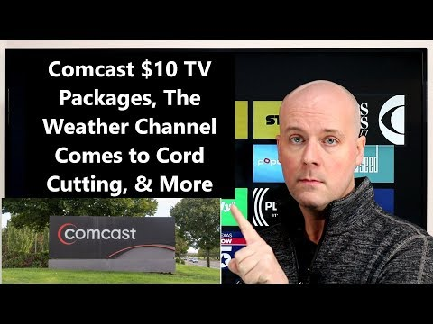 CCT - Comcast $10 TV Packages, The Weather Channel Comes To Cord Cutting, & More