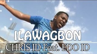 Ilawagbon by  Chris ID X Edo ID - Benin Music Video