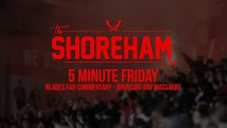 5 MINUTE FRIDAY    SUFC VS SWFC BLADE FAN COMMENTARY