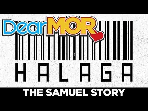 "Dear MOR: ""Halaga"" The Samuel Story 01-02-18"