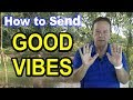 How to Send Good Vibes to Someone Special