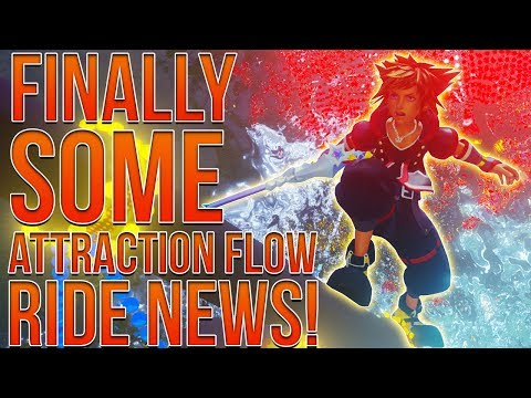 Kingdom Hearts 3 - FINALLY SOME ATTRACTION FLOW NEWS!