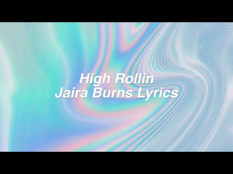 High Rollin || Jaira Burns Lyrics