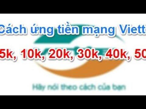 Cách ứng Tiền Sim Viettel được 100.000 VNĐ