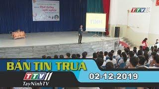Bản tin trưa 02-12-2019   Tin tức hôm nay   Tây Ninh TV