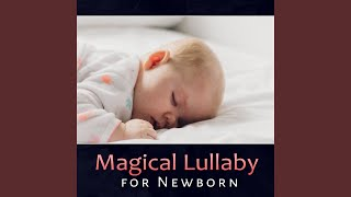 Magical Lullaby for Newborn