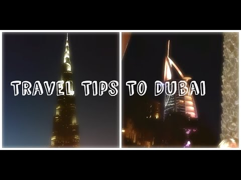 TRAVEL TIPS TO DUBAI | UNITED ARAB EMIRATES