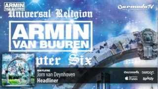 Jorn van Deynhoven - Headliner (From: Universal Religion Chapter 6 - Mixed by Armin van Buuren)