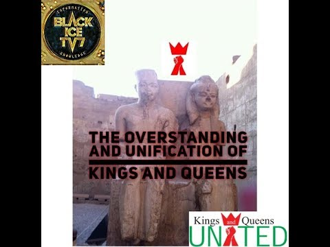 THE OVERSTANDING AND UNIFICATION OF KINGS AND QUEENS