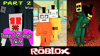 Thomas the Slender Engine ROBLOX Part 2 By NotScaw [Roblox]