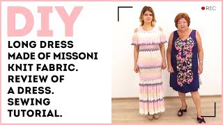 DIY: Long dress made of Missoni knit fabric. Review of a dress. Sewing tutorial.